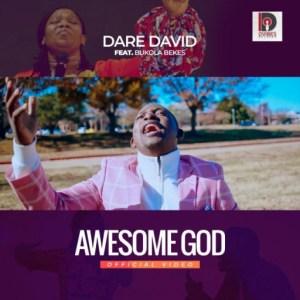 Dare David - Awesome God ft. Bukola Bekes